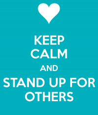 keep-calm-and-stand-up-for-others-14 (1)